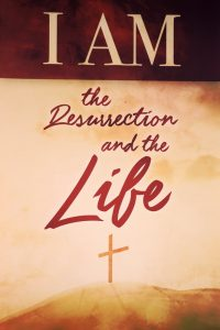 poster I am the resurrection and the life