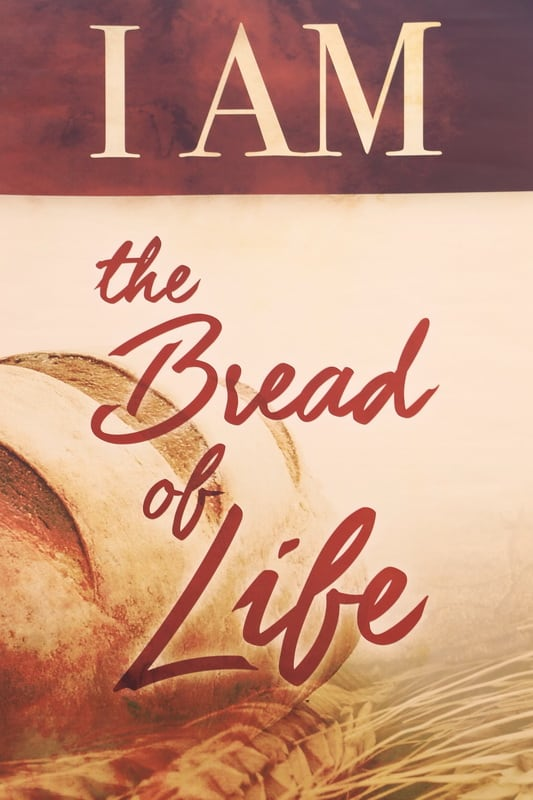 I am the bread of life poster